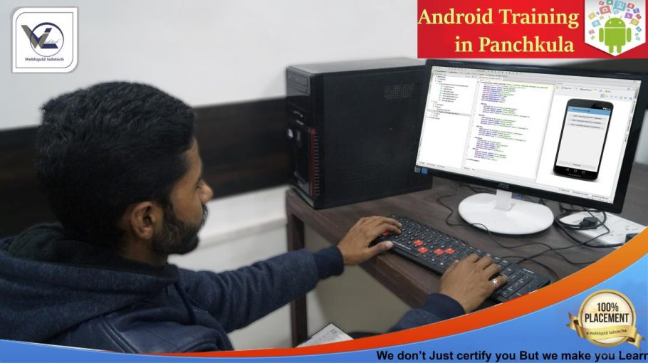 Android Training in panchkula - Webliquidinfotech