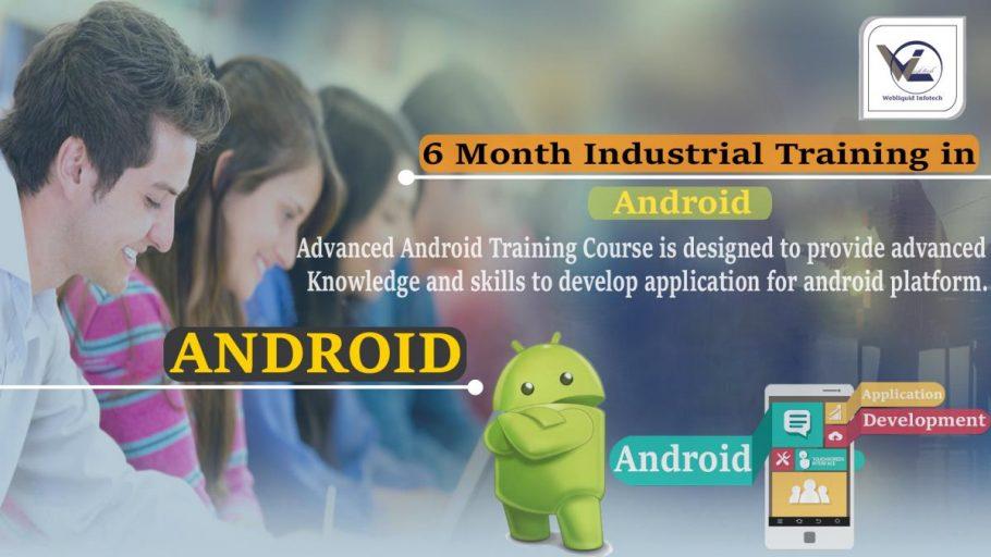 6 Months Android Industrial Training in Chandigarh - Webliquidinfoetch