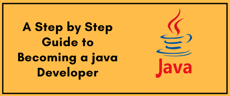 A Step by Step Guide to Becoming a JAVA Developer