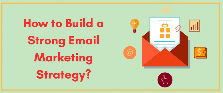 How to Build a Strong Email Marketing Strategy_