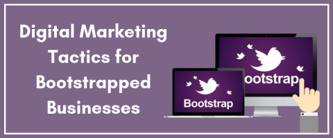 Digital Marketing Tactics for Bootstrapped Businesses (1)
