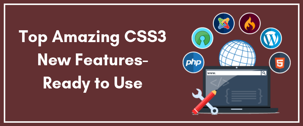 Top Amazing CSS3 New Features- Ready to Use