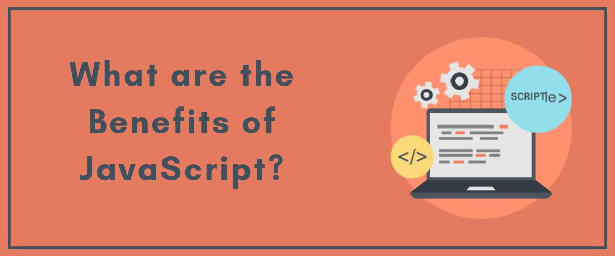 What are the Benefits of JavaScript_