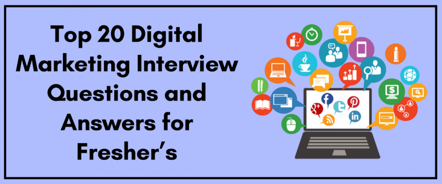 Top 20 Digital Marketing Interview Questions and Answers for Fresher's