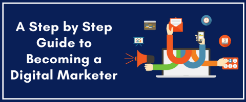 A Step by Step Guide to Becoming a Digital Marketer (2)