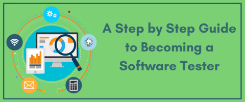 A Step by Step Guide to Becoming a Software Tester
