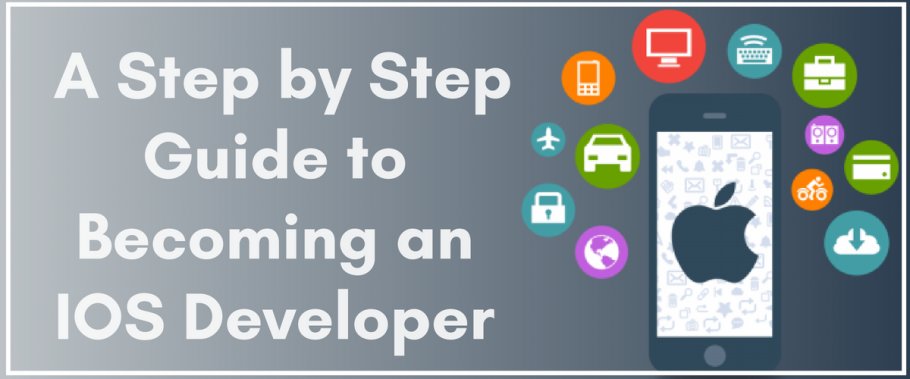A Step by Step Guide to Becoming an IOS Developer